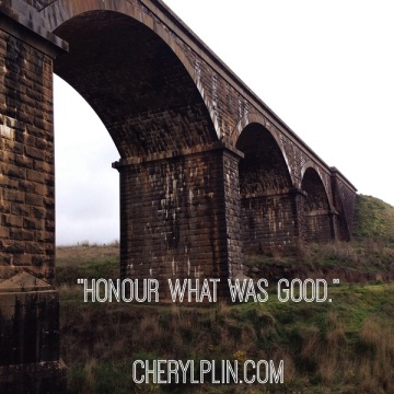 honour what was good cherylplin quote